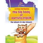 My big book of learning English. The kitten in the mitten - Steluta Istratescu