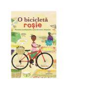 O bicicleta rosie. Povestea neobisnuita, a unei biciclete obisnuite - Jude Isabella