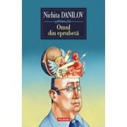 Omul din eprubeta - Nichita Danilov