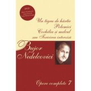 Opere complete 7. CD inclus - Bujor Nedelcovici