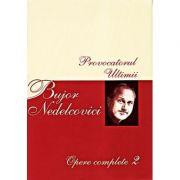 Opere complete Volumul 2 - Bujor Nedelcovici