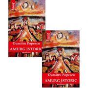 Pachet 2 volume: Amurg istoric, autor Dumitru Popescu