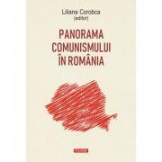 Panorama comunismului in Romania - Liliana Corobca