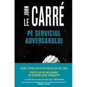 Pe serviciul adversarului - John le Carre