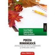Poezia romaneasca. Antologie de texte comentate si aprecieri critice - Cezar Boghici, Gabriel Dinu, Florin Sindrilaru