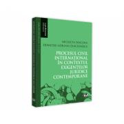 Procesul civil international in contextul exigentelor juridice contemporane - Nicoleta Diaconu, Adrian Dumitru Craciunescu