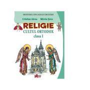 Religie. Cultul ortodox. Manual pentru clasa I - Cristian Alexa, Mirela Sova
