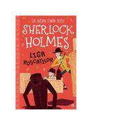 Sherlock Holmes. Liga roscatilor - Arthur Conan Doyle, Stephanie Baudet