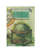 Tratatele internationale ale Romaniei - Adrian Nastase