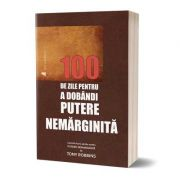 100 de zile pentru a dobandi putere Nemarginita - Adrian Ulmeanu, Paul Melinte