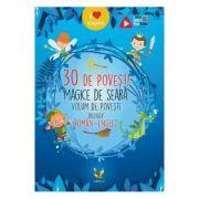 30 de povesti magice de seara. Volum de povesti bilingv roman-englez
