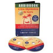 4 ore saptamana de lucru. Audiobook - Timothy Ferriss