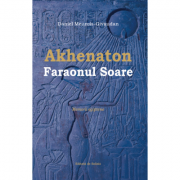 Akhenaton faraonul soare - Daniel Meurois