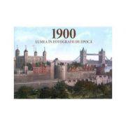 Album de arta. 1900 Lumea in fotografii de epoca - Jurgen Sorges