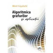 Algoritmica grafurilor si aplicatii - Mirel Cosulschi