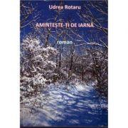Aminteste-ti de iarna - Udrea Rotaru