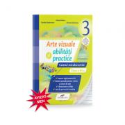 Arte vizuale si abilitati practice, caietul micului artist pentru clasa a III-a - Mirela Flonta