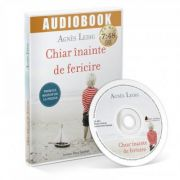 Audiobook. Chiar inainte de fericire - Agnes Ledig
