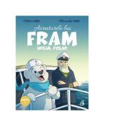 Aventurile lui Fram, ursul polar. Cartea 1 (editia a II-a) - Adrian Barbu, Alexandra Abagiu