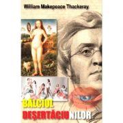 Balciul desertaciunilor - Thakeray William Makepeace