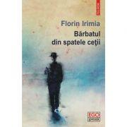 Barbatul din spatele cetii - Florin Irimia