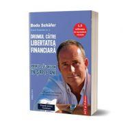 Drumul catre libertatea financiara. Editia 2 - Bodo Schafer