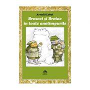 Broscoi si Brotac in toate anotimpurile - Arnold Lobel