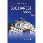 Bucharest Guide. Third edition - Silvia Colfescu