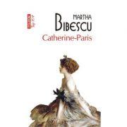 Catherine-Paris. Editie de buzunar - Martha Bibescu