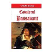 Cavalerul Hardy de Passavant volumul 4 Cavalerul Passavant - Michel Zevaco