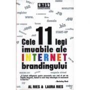 Cele 11 legi imuabile ale internet brandingului - Al Ries, Laura Ries