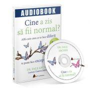 Cine a zis sa fii normal? Afla cum ceea ce te face diferit te poate face exceptional. Audiobook - Dale Archer