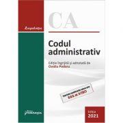 Codul administrativ. Actualizat la 3 februarie 2021 - Ovidiu Podaru