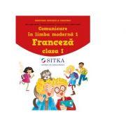 Comunicare in limba moderna 1. Franceza clasa I - Isabelle Grigore, Maria Angela Apicella, Dominique Guillemant, Claudia Alice Grosu