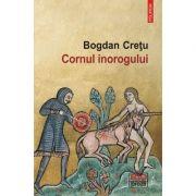 Cornul inorogului - Bogdan Cretu