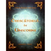Crescatorul de Unicorni - Calin Donca Oncioiu