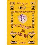 Cronicile Domnisoarei Poimaine II. In cautarea lui Akum - Adina Rosetti