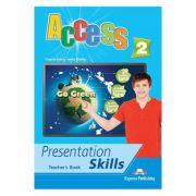 Curs limba engleza Access 2 Presentation Skills Manualul profesorului - Virginia Evans