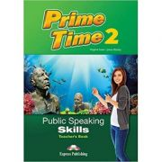 Curs limba engleza Prime time 2 Public speaking skills Manualul profesorului - Virginia Evans