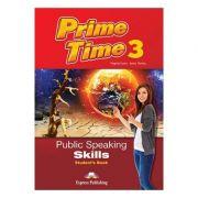 Curs limba engleza Prime Time 3 Public Speaking skills Manualul elevului - Virginia Evans