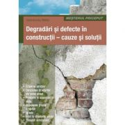 Degradari si defecte in constructii. Cauze si solutii - Osztroluczky Miklos