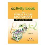 Dictionar ilustrat The Express Picture Dictionary Caietul elevului - Elizabeth Gray