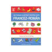 Dictionar ilustrat pentru copii francez-roman - Ilustrat de David Melling