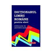 Dictionarul limbii romane pentru elevi - Gabriel Angelescu
