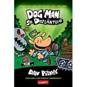 Dog Man se dezlantuie - Dav Pilkey