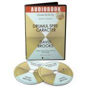 Drumul spre caracter. Audiobook - David Brooks