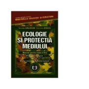 Ecologie si protectia mediului. Manual pentru clasa a XI-a - Gabriela Staicu, Nicolae Galdean