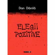 Elegii pozitive - Dan Danila