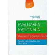 Evaluarea nationala. MATEMATICA si Stiintele naturii. Pregatire intensiva in clasa a V-a - Eduard Dancila, Ioan Dancila