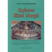 Explicarea Sfintei Liturghii - Protos. Nicodim Mandita